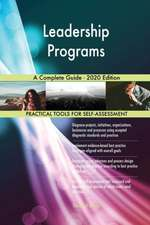 Leadership Programs A Complete Guide - 2020 Edition