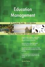 Education Management A Complete Guide - 2020 Edition