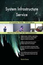 System Infrastructure Service A Complete Guide - 2020 Edition
