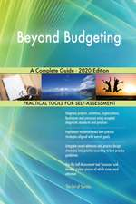 Beyond Budgeting A Complete Guide - 2020 Edition