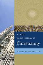 A Short World History of Christianity:  A Postmodern Approach