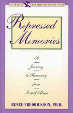 Repressed Memories: A Journey to Recovery from Sexual Abuse