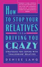 How to Stop Your Relatives from Driving You Crazy