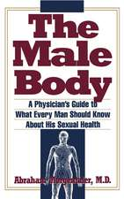 Male Body: A Physician's Guide to What Every Man Should Know About His Sexual Health