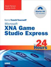 Sams Teach Yourself Microsoft XNA Game Studio Express in 24 Hours, Complete Starter Kit