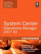 System Center Operations Manager 2007 R2 Unleashed:  Complete Starter Kit [With DVD]