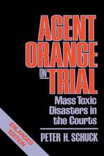 Agent Orange on Trial – Mass Toxic Disasters in The Courts Rev (Paper)