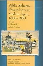 Public Spheres, Private Lives in Modern Japan, 1 – Essays in Honor of Albert Craig