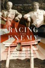 Racing the Enemy – Stalin, Truman and the Surrender of Japan