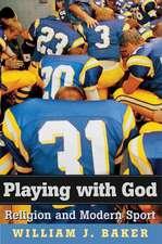 Playing with God – Religion and Modern Sport
