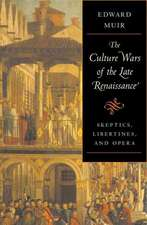 The Culture Wars of the Late Renaissance – Skeptics, Libertines, and Opera