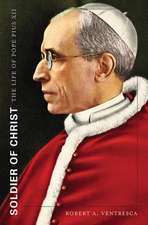 Soldier of Christ – The Life of Pope Pius XII