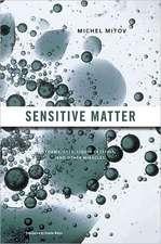 Sensitive Matter – Foams, Gels, Liquid Crystals, and other Miracles