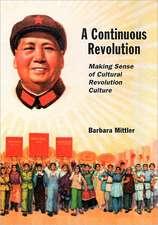 A Continuous Revolution – Making Sense of Cultural  Revolution Culture