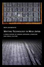 Writing Technology in Meiji Japan – A Media History of Modern Japanese Literature and Visual Culture