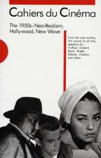 Cahiers Du Cinema – The 1950s Neo Realism Hollywood New Wave V 1 (Paper)