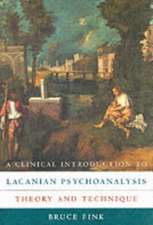 A Clinical Introduction to Lacanian Psychoanalysis – Theory & Technique