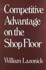 Competitive Advantage on the Shop Floor