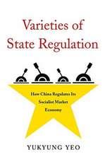 Varieties of State Regulation – How China Regulates Its Socialist Market Economy