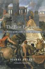The First European – A History of Alexander in the Age of Empire