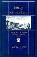 Perry of London – A Family & a Firm on the Seaborne Frontier, 1615–1753