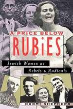 A Price Below Rubies – Jewish Women as Rebels and Radicals