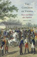 The Congress of Vienna – Power and Politics after Napoleon