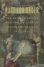 Rage for Order – The British Empire and the Origins of International Law, 1800′1850