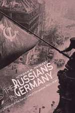 The Russians in Germany – A History of the Soviet Zone of Occupation, 1945–1949
