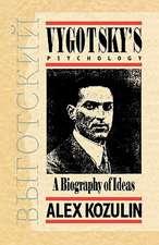 Vygotsky's Psychology:  A Biography of Ideas