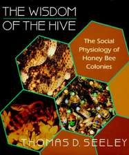 The Wisdom of the Hive – The Social Physiology of Honey Bee Colonies