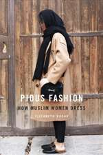 Pious Fashion – How Muslim Women Dress