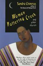 Woman Hollering Creek and Other Stories:  And Other Stories