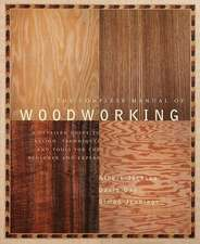The Complete Manual of Wood Working:  A Detailed Guide to Design, Techniques and Tools for the Beginner and Expert
