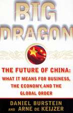 Big Dragon: The Future of China: What It Means for Business, the Economy, and the Global Order