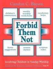 Forbid Them Not Year B