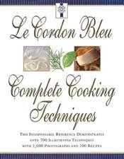 Le Cordon Bleu: Complete Cooking Techniques