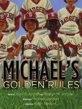 Michael's Golden Rules
