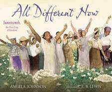 All Different Now:  Juneteenth, the First Day of Freedom