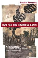 How Far the Promised Land? – World Affairs and the American Civil Rights Movement from the First World War to Vietnam