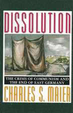 Dissolution – The Crisis of Communism and the End of East Germany