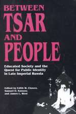 Between Tsar and People – Educated Society and the Quest for Public Identity in Late Imperial Russia