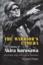 The Warrior`s Camera – The Cinema of Akira Kurosawa – Revised and Expanded Edition