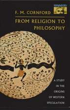 From Religion to Philosophy – A Study in the Origins of Western Speculation