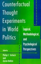 Counterfactual Thought Experiments in World Politics – Logical, Methodological, and Psychological Perspectives