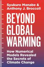 Beyond Global Warming – How Numerical Models Revealed the Secrets of Climate Change