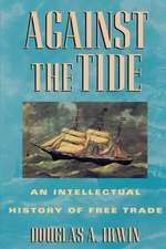 Against the Tide – An Intellectual History of Free Trade