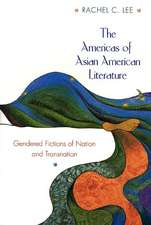 The Americas of Asian American Literature – Gendered Fictions of Nation and Transnation