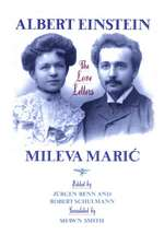 Albert Einstein, Mileva Maric – The Love Letters