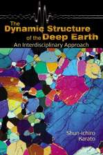 The Dynamic Structure of the Deep Earth – An Interdisciplinary Approach